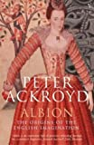 Albion: The Origins of the English Imagination by Peter Ackroyd (5-Aug-2004) Paperback
