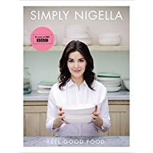 Simply Nigella: Feel Good Food by Nigella Lawson (2015-10-08)