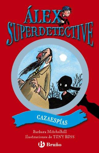 Cazaespías (Castellano - A Partir De 6 Años - Personajes Y Series - Álex Superdetective) por Barbara Mitchelhill
