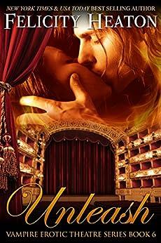 Unleash (V.E.T Vampire Romance Series Book 6) (English Edition) von [Heaton, Felicity]