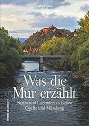 Was die Mur erzählt: Sagen und Legenden zwischen Quelle und Mündung (Sutton Sagen & Legenden)