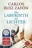 Das Labyrinth der Lichter: Roman - Carlos Ruiz Zafón