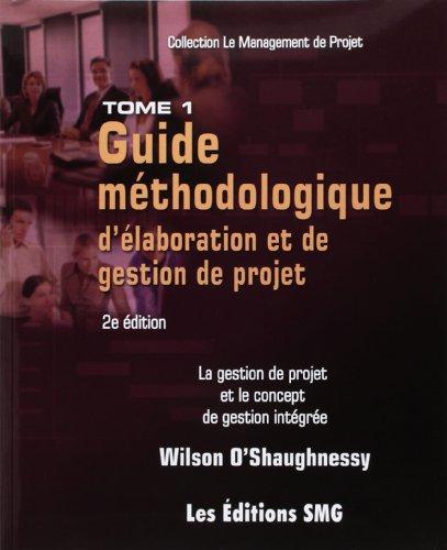 Guide Mthodologique d'Elaboration et de Gestion de Projet. la Gestion de Projet et le Concept de Ge
