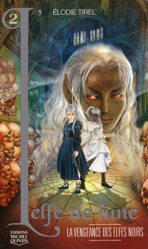 L'Elfe de lune - tome 2 La vengeance des elfes noirs (02)