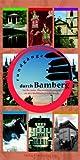 Rundgänge durch Bamberg: Sechs neue Themenführungen in der Weltkulturerbestadt - Robert Zink, Regina Hanemann, Matthias Ripp, Peter Ruderich, Gudrun Schury, Gabriele Schöpf