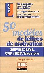 50 modèles de lettres de motivation. Spécial CAP, BEP, bacs pro