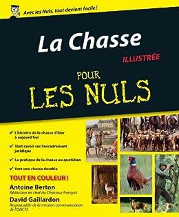 La Chasse Pour les Nuls par [BERTON, Antoine, GAILLARDON, David]