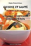 Cuisine et santé - Améliorer votre taux de cholestérol