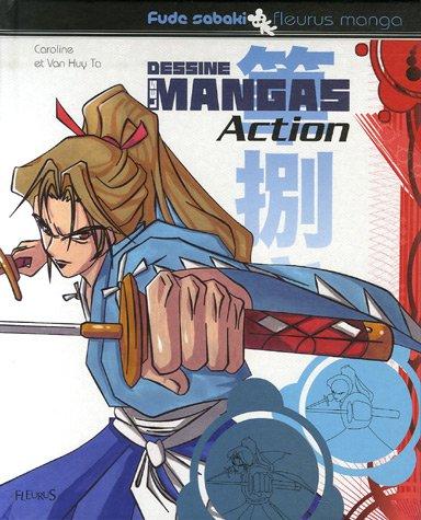 Dessine les Mangas Action par Caroline Ta