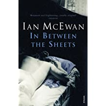 [In Between the Sheets] [by: Ian McEwan]