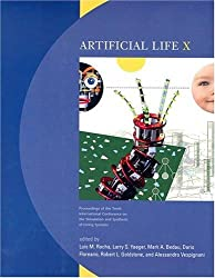 Artificial Life X: Proceedings of the Tenth International Conference on the Simulation And Synthesis of Living Systems