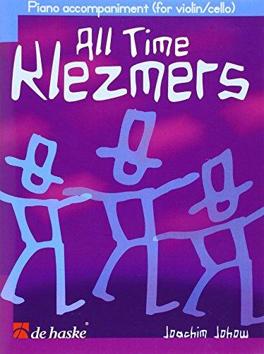 All Time Klezmers: Klavierbegleitung zu Cello/Violine (Mittelschwer)