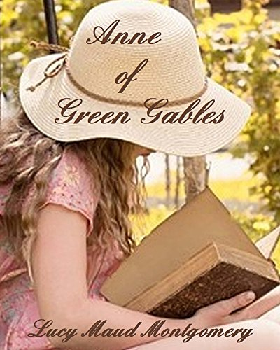Anne of Green Gables (Illustrated) (Summer Reading List Book 4)