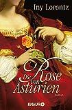 Die Rose von Asturien: Roman