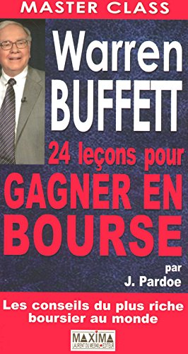 Warren Buffett 24 Lecons pour Gagner en Bourse