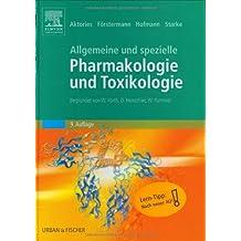 Allgemeine und Spezielle Pharmakologie und Toxikologie: Begründet von W. Forth, D. Henschler, W. Rummel