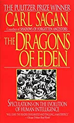 The Dragons of Eden: Speculations on the Evolution of Human Intelligence by Carl Sagan (1992-07-01)