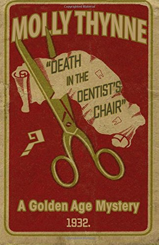 Death in the Dentist's Chair: A Golden Age Mystery (Gute Labor-praxis)