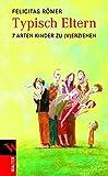 Typisch Eltern: 7 Arten, Kinder zu (v)erziehen