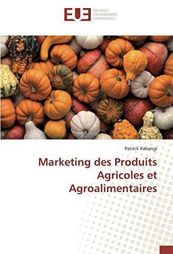 Marketing des Produits Agricoles et Agroalimentaires par Patrick Kabangi