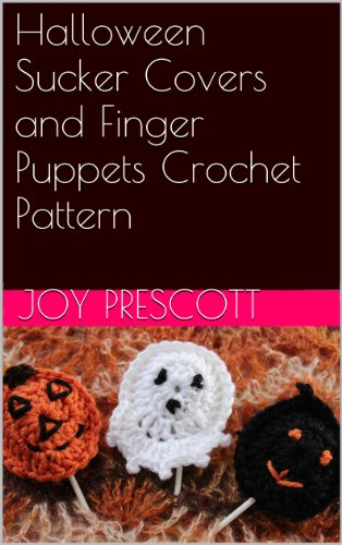 Halloween Sucker Covers and Finger Puppets Crochet Pattern (English Edition)