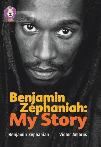 Benjamin Zephaniah: My Story: Band 17/Diamond (Collins Big Cat)