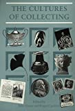 The Cultures of Collecting (Critical Views)