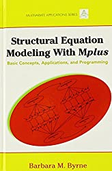 Structural Equation Modeling with Mplus: Basic Concepts, Applications, and Programming (Multivariate Applications Series) by Barbara M. Byrne (2011-07-28)