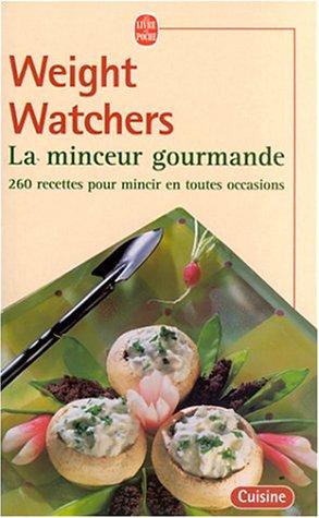 La Minceur gourmande : 260 recettes pour mincir en toutes occasions par Weight Watchers