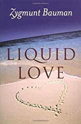 Liquid Love: On the Frailty of Human Bonds by Zygmunt Bauman (2003-06-13)