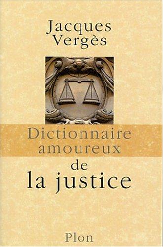 Dictionnaire amoureux de la justice par Jacques Vergès