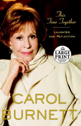 This Time Together: Laughter and Reflection (Random House Large Print)