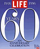 Life: 60 Years - An Anniversary Celebration (Life Magazine)