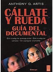 Cállate y rueda : guía del documental (FOTO,CINE Y TV-CINEMATOGRAFÍA Y TELEVISIÓN)