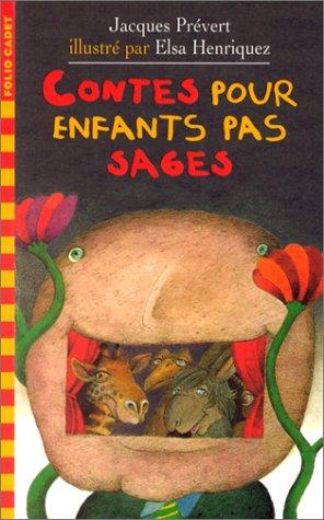 Contes pour enfants pas sages par Jacques Prévert
