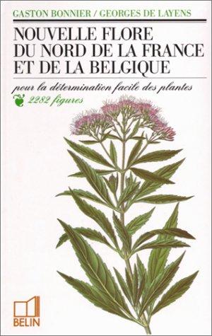 Nouvelle flore du Nord de la France et de la Belgique : Pour la détermination facile des plantes, accompagnée d'une carte des régions botaniques par Bonnier