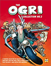 The Ogri Collection No. 2: A Bumper Selection of Colour Strips, Available for the First Time in Book Form Plus Volume 4