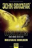 Oculus - Das Ende der Zeit: Ein John Sinclair Roman (John Sinclair Romane, Band 3) - Wolfgang Hohlbein