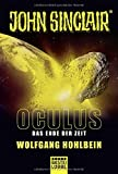 Oculus - Das Ende der Zeit: Ein John Sinclair Roman (John Sinclair Romane, Band 3)