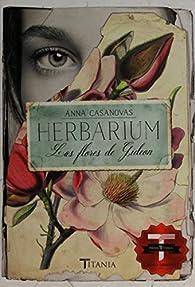 Herbarium. Las flores de Gideon par Anna Casanovas