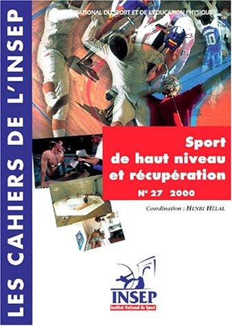 Sport de haut niveau et récupération. : Entretiens de l'INSEP, novembre 1998 par Henri Hélal