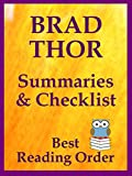 BRAD THOR READING LIST WITH SUMMARIES FOR ALL SERIES BOOKS AND STANDALONE NOVELS - UPDATED 2018: CHECKLIST INCLUDES ALL BRAD THOR FICTION - ONLY SUCH BOOK TO OFFER SUMMARIES (BEST READING ORDER 41)