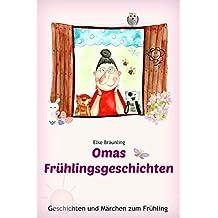 Omas Frühlingsgeschichten: Frühlingsgeschichten und Märchen für Kinder