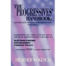 The Progressives' Handbook: Get the Facts and Make a Difference Now (Volume 2) - Elections & Voting, Environment and Foreign Policy