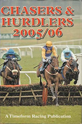 Chasers and Hurdlers 2005/06: A Timeform Racing Publication