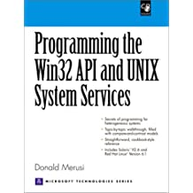 Programming the Win32 API and UNIX System Services (Microsoft Technologies Series)