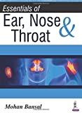 Essentials Of Ear, Nose & Throat