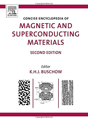 Concise Encyclopedia of Magnetic and Superconducting Materials (Advances in Materials Sciences and Engineering)