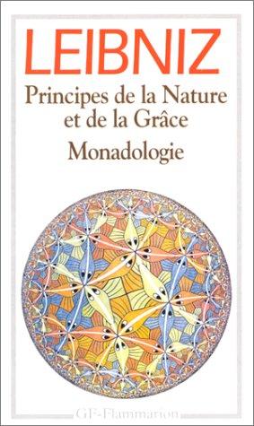 Principes de la Nature et de la Grâce.Monadologie : Et autres textes,1703-1716