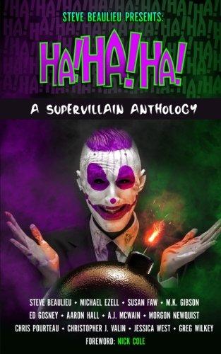 Ha!Ha!Ha!: A Supervillain Anthology: Volume 4 (Superheroes and Vile Villains)